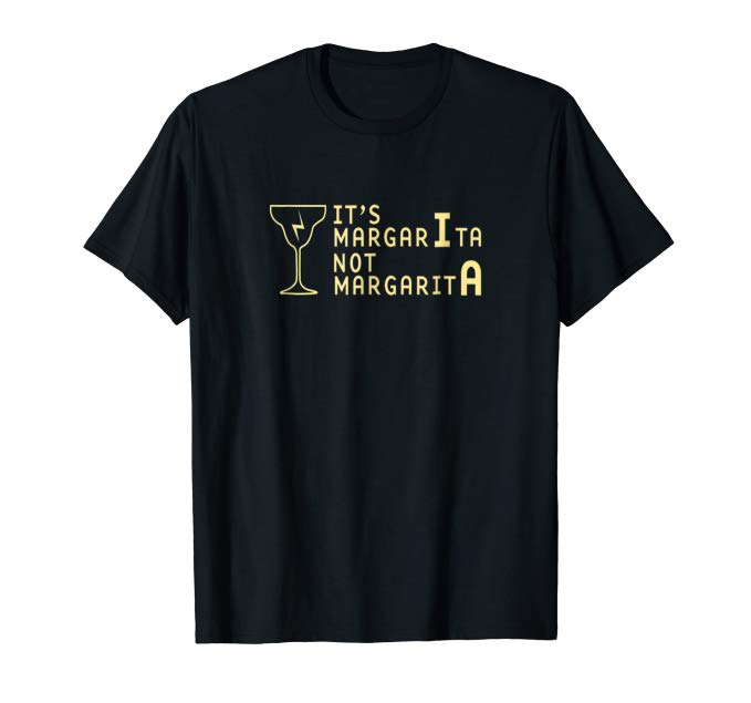 It's MargarIta not MargaritA Harry Potter Drinking Shirt