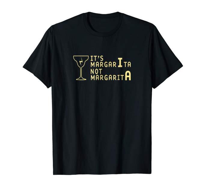 It's MargarIta not MargaritA Harry Potter Drinking Shirt